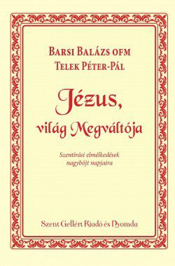 Barsi-Balazs-Jezus-vilag-Megvaloja
