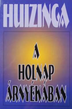 huizinga-a-holnap-arnyakaban