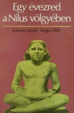 kakosy-laszlo-egy-evezred-a-nilus-volgyeben