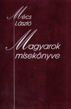 mecs-laszlo-magyarok-misekonyve